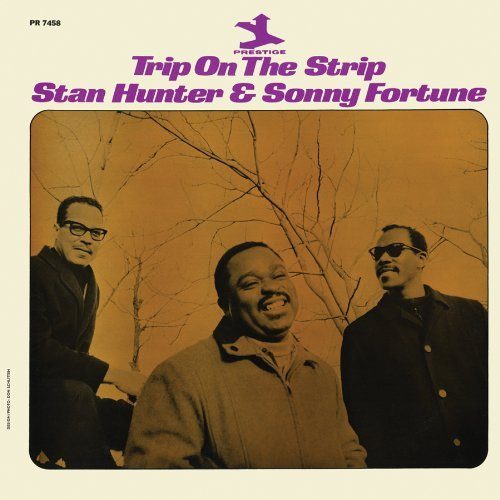 Stan & Sonny Fortune Hunter Trip On The Strip