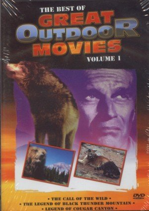 Best Of Great Outdoor Movies Vol. 1 Call Of The Wild Legend Of Black Thunder Mountain