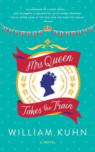William Kuhn Mrs Queen Takes The Train