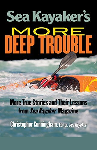 Christopher Cunningham Sea Kayaker's More Deep Trouble