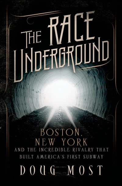 Doug Most The Race Underground Boston New York And The Incredible Rivalry That