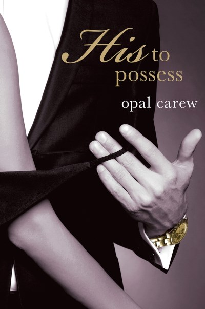 Opal Carew His To Possess