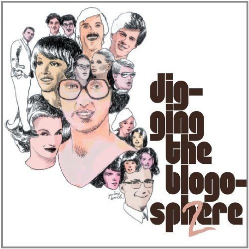 Digging The Blogosphere Vol. 2 Digging The Blogosphere 2 CD