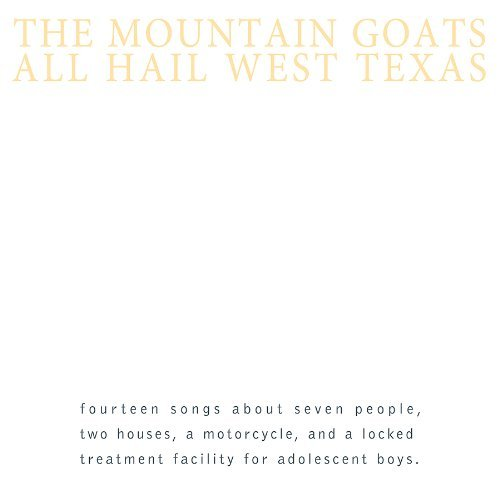 Mountain Goats All Hail West Texas