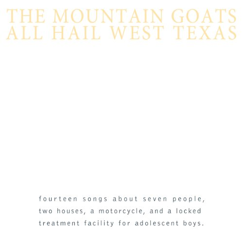 Mountain Goats All Hail West Texas Incl. Digital Download