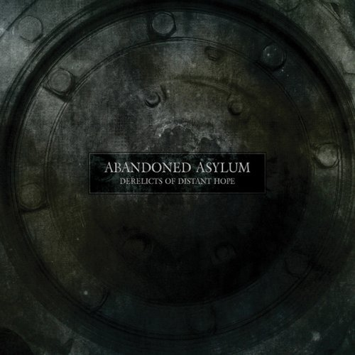 Abandoned Asylum Derelicts Of Distant Hope Digipak