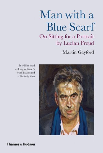 Martin Gayford Man With A Blue Scarf On Sitting For A Portrait By Lucian Freud