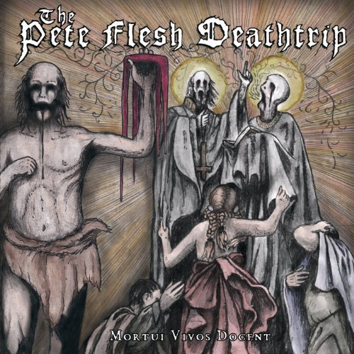 Pete Flesh Deathrip Mortui Vivos Docent