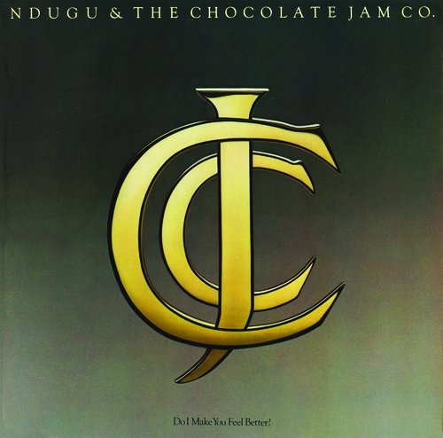 Ndugu & The Chocolate Jam Co. Do I Make You Feel Better