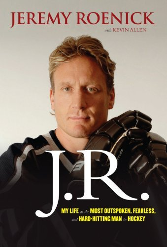 Jeremy Roenick J.R. My Life As The Most Outspoken Fearless And Hard