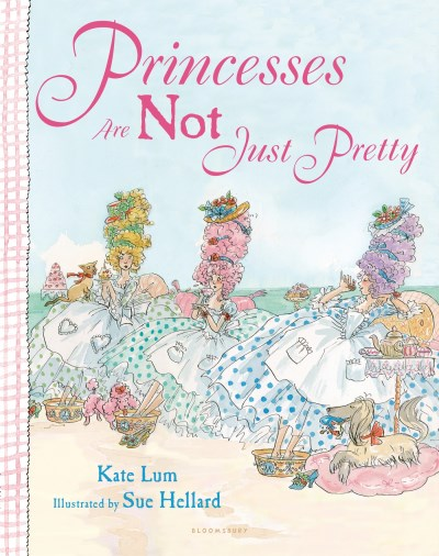 Kate Lum Princesses Are Not Just Pretty