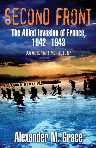 Alexander M. Grace Second Front The Allied Invasion Of France 1942 43 (an Altern