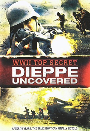 Wwii Top Secret Dieppe Uncove Wwii Top Secret Dieppe Uncove Nr