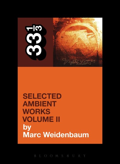 Marc Weidenbaum Aphex Twin's Selected Ambient Works Volume Ii
