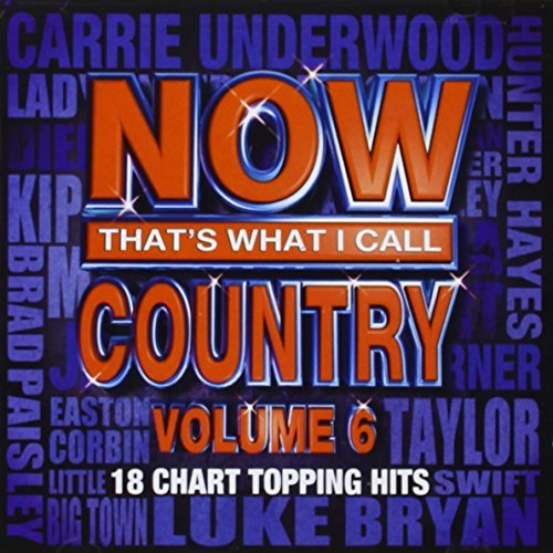 Now That's What I Call Country Vol. 6 Now That's What I Call