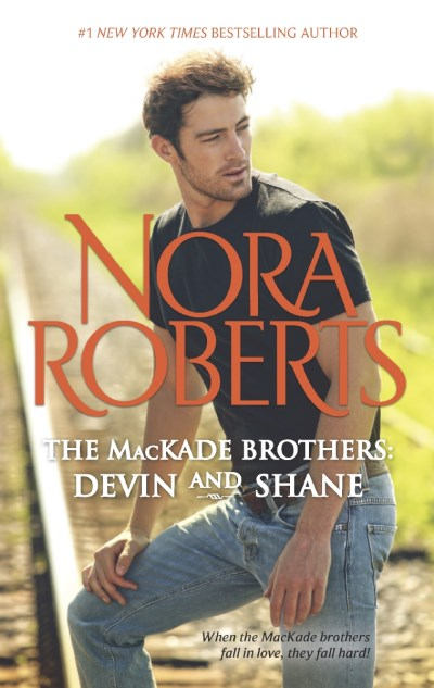 Nora Roberts The Mackade Brothers Devin & Shane The Heart Of Devin Mackade\the Fal Original