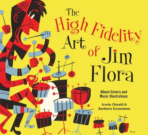 Irwin Chusid The High Fidelity Art Of Jim Flora