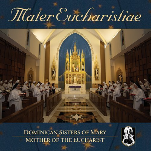Dominican Sisters Of Mary Mater Eucharistiae