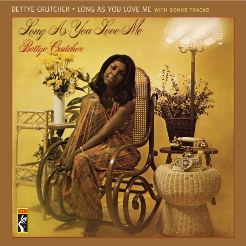Bettye Crutcher Long As You Love Me Import Gbr Incl. Bonus Tracks
