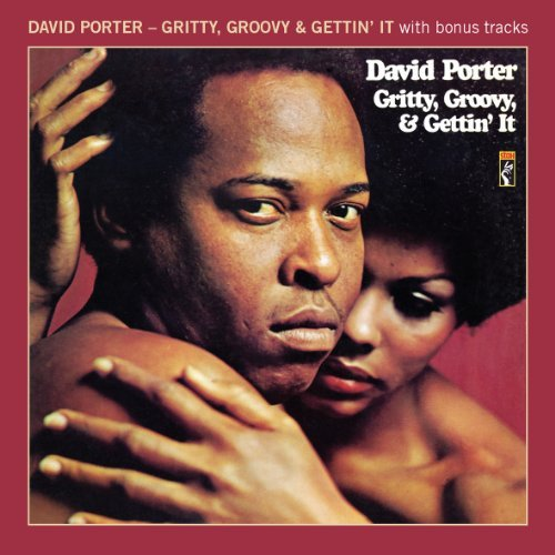 David Porter Gritty Groovy & Gettin It Gritty Groovy & Gettin It