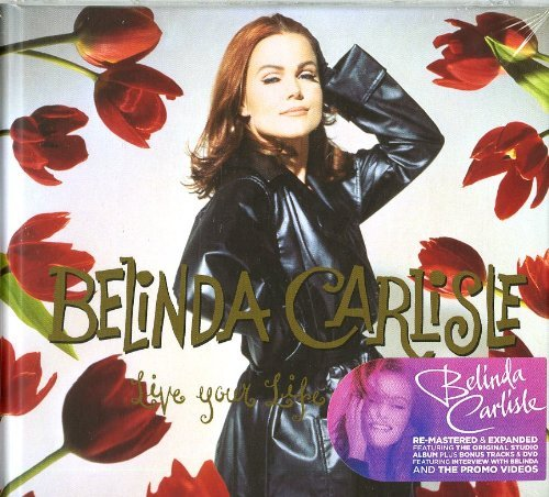 Belinda Carlisle Live Your Life Be Free 2 CD Incl. DVD