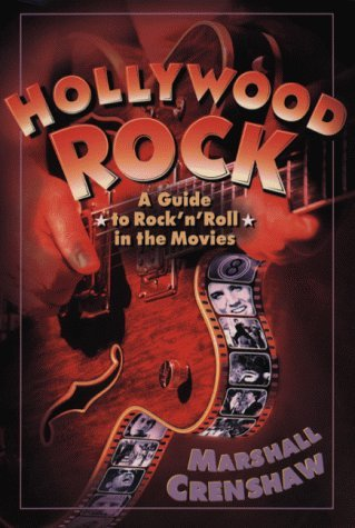 Marshall Crenshaw Hollywood Rock A Guide To Rock 'n' Roll In The Movies