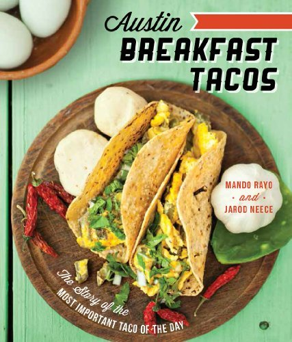 Mando Rayo Austin Breakfast Tacos The Story Of The Most Important Taco Of The Day