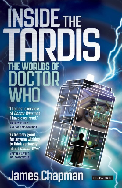 James Chapman Inside The Tardis The Worlds Of Doctor Who Revised