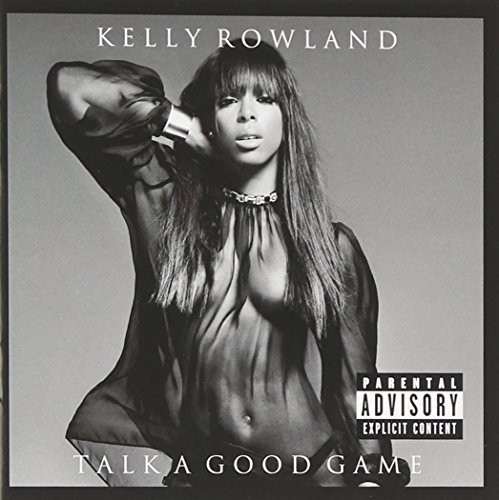 Kelly Rowland Talk A Good Game Explicit Version