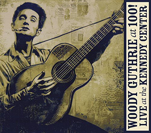 Woody Guthrie At 100! (live At Woody Guthrie At 100! (live At Incl. DVD