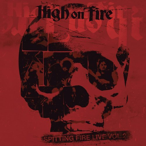 High On Fire Spitting Fire Live Vol 2