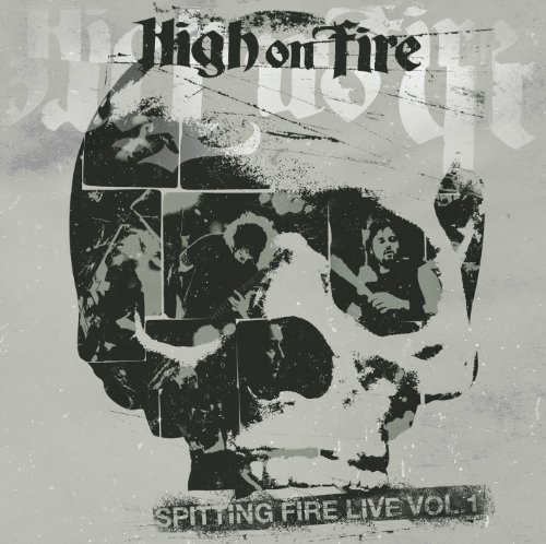High On Fire Vol. 1 Spitting Fire Live