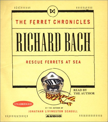 Richard Bach Rescue Ferrets At Sea (ferret Chronicles)