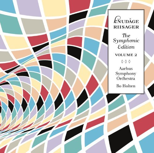 Knudage Riisager Symphonic Edition Vol. 2 Aarhus Symphony Orchestra Holt