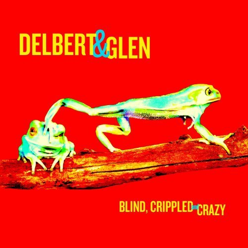 Delbert & Glen Clark Mcclinton Blind Crippled & Crazy 180gm Vinyl 2 Lp