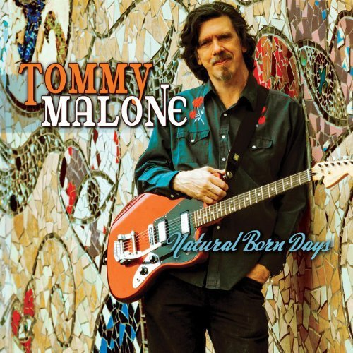Tommy Malone Natural Born Days