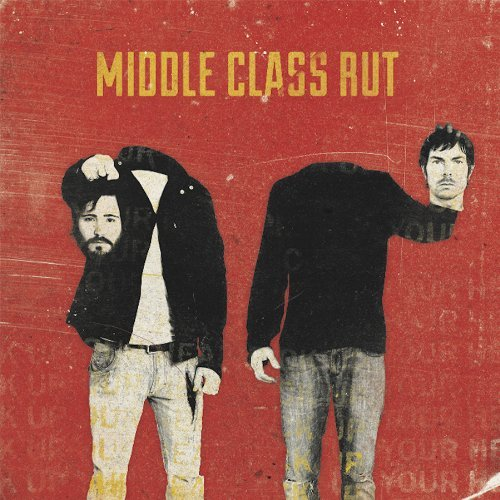 Middle Class Rut Pick Up Your Head Explicit Version