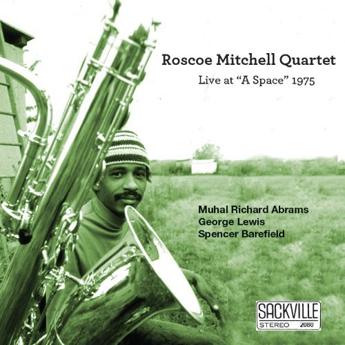 Roscoe Mitchell Live At A Space 1975
