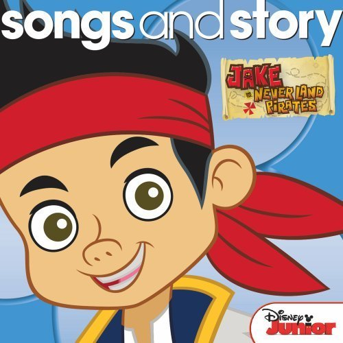 Disney Songs & Story Jake & The Never Land Pirates