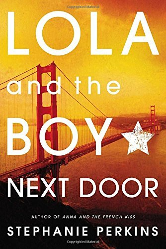 Stephanie Perkins Lola And The Boy Next Door