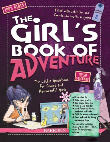 Michele Lecreux The Girl's Book Of Adventure The Little Guidebook For Smart And Resourceful Gi