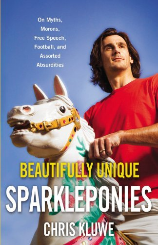 Chris Kluwe Beautifully Unique Sparkleponies On Myths Morons Free Speech Football And Asso