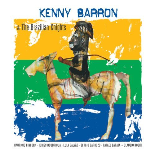 Kenny Barron Kenny Barron & The Brazilian K