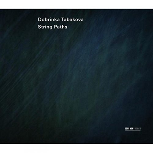 Dobrinka Tabakova String Paths