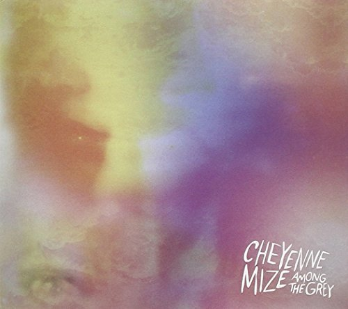 Cheyenne Mize Among The Grey Digipak