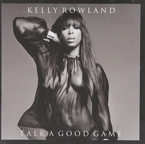 Kelly Rowland Talk A Good Game Clean Version
