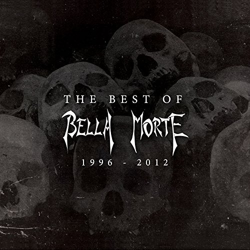 Bella Morte Best Of Bella Morte 1996 2012