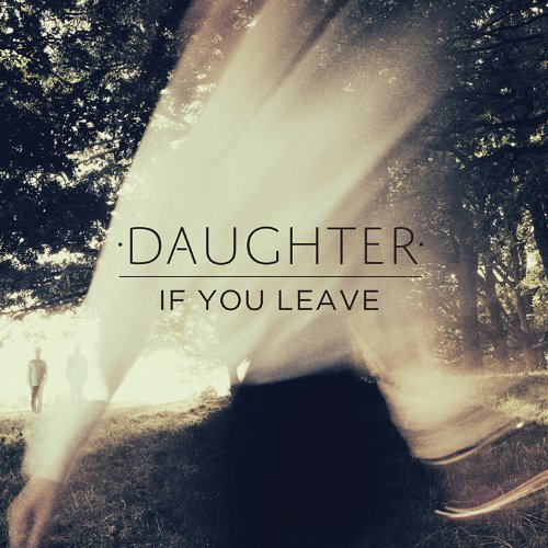 Daughter If You Leave Incl. Download