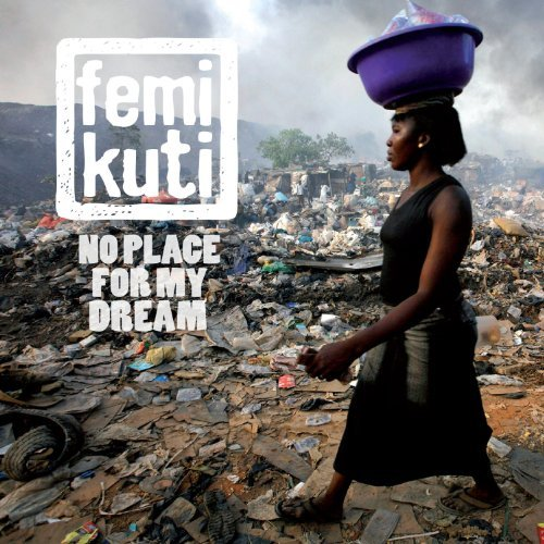 Femi Kuti No Place For My Dream Digipak
