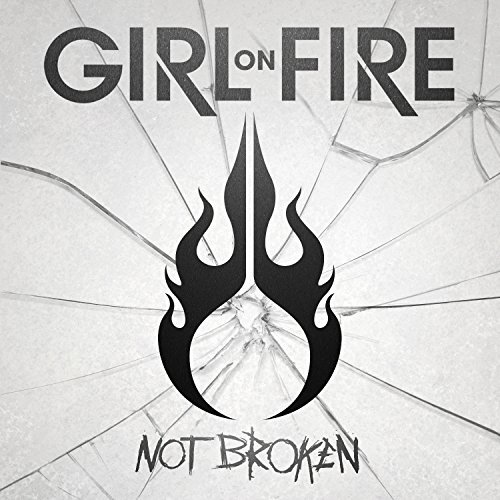 Girl On Fire Not Broken